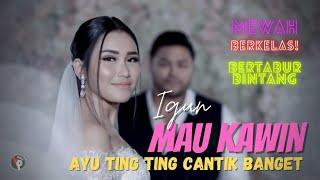 Igun - Mau Kawin | Official Music Video
