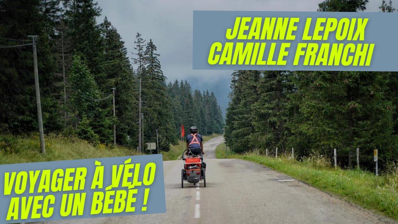 Download Episode 129 - Jeanne Lepoix / Camille Franchi - Voyager à vélo avec un bébé.
