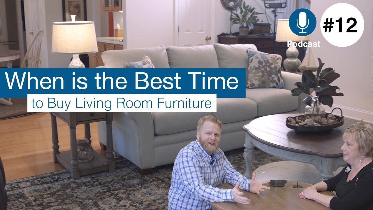 When Is The Best Time To Buy Living Room Furniture Ep12 Podcast