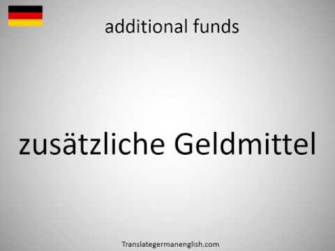 How to say additional funds in German?