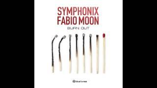 Symphonix, DJ Fabio & Moon - Burn Out - Official