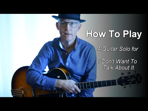 how-to-play-guitar-solo-in-i-dont-want-to-talk-about-it