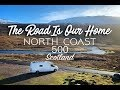 #NC500 Scotland #Vanlife - North Coast 500 - The Road Is Our Home