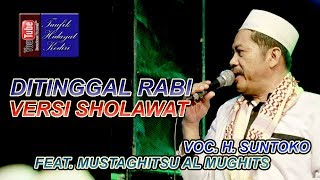 Atiku Rasane Nelongso (Ditinggal Rabi Versi Sholawat) Voc. H. Suntoko feat. Mustaghitsu Al Mughits