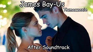 James Bay - Us [Tłumaczenie PL]After Soundtrack