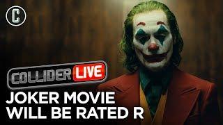 Joker Confirmed R Rating, Smart Move? - Collider Live #157