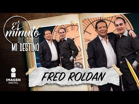 Fred Roldán En 'El Minuto Que Cambió Mi Destino' | Programa Completo
