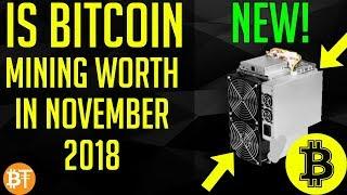 Is Bitcoin (BTC) mining worth it in November 2018?
