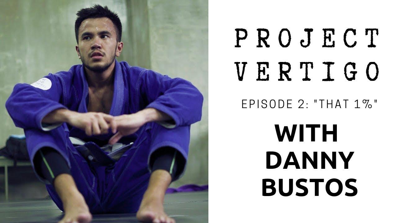 "Project Vertigo Ep.2 ""That 1%"" with Danny Bustos"