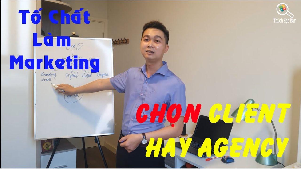 #1 Tố chất để làm Marketing | Tổ chức phòng Marketing | Chọn làm Client hay Agency | Chuyện nghề |