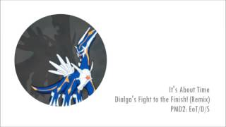 Dialga's Fight to the Finish! (Remix) - Pokémon Mystery Dungeon: Explorers of Time/Darkness/Sky