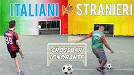 Italiani VS Stranieri - Crossbar Challenge IGNORANTISSIMA!!