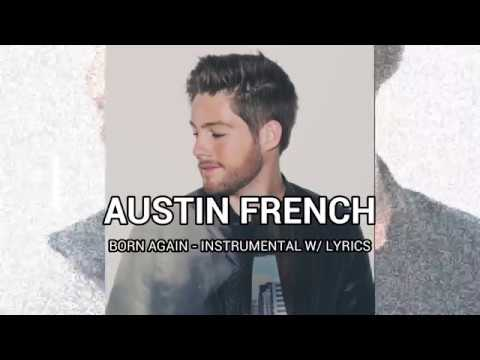 austin french born again instrumental with lyrics youtube. Black Bedroom Furniture Sets. Home Design Ideas