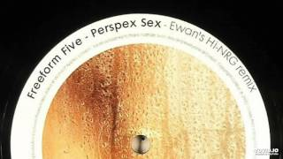 Freeform Five - Perspex Sex (Ewan's Hi-NRG Remix)