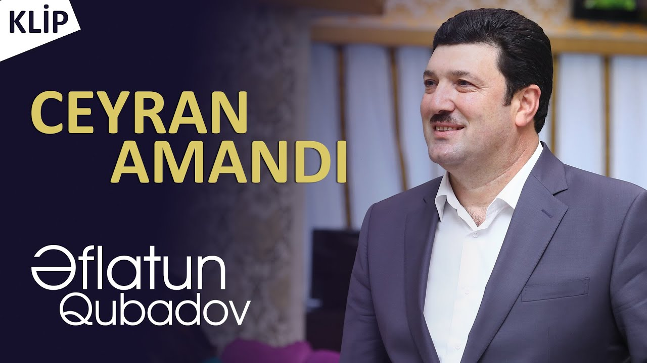 Eflatun Qubadov Ceyran Amandi Official Klip Youtube