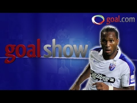 The Goal Show - Drogba scores in China and Guus Hiddink chases the Europa League