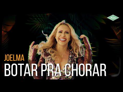 Joelma - Botar Pra Chorar