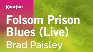 Karaoke Folsom Prison Blues (Live) - Brad Paisley *