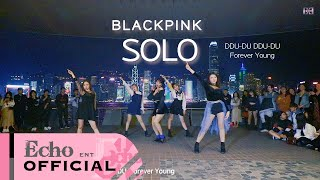[KPOP IN PUBLIC] BLACKPINK(블랙핑크) - SOLO, DDU-DU DDU-DU, Forever Young Dance cover by EchoDanceHK