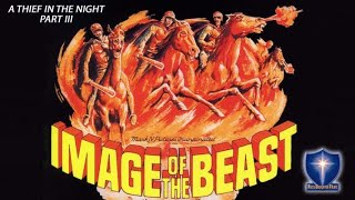 Image Of The Beast (A Thief in the Night Part 3) | Full Movie | William Wellman, Thom Rachford