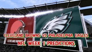 CLEVELAND BROWNS VS PHILADELPHIA EAGLES PREDICTIONS | NFL WEEK 1 FULL GAME