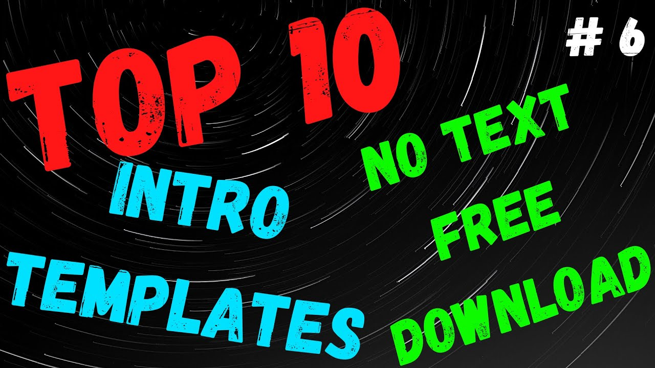 TOP 10 INTRO TEMPLATES 2020 NO TEXT 2D+3D FREE DOWNLOAD HD #6 🔥🔥🔥