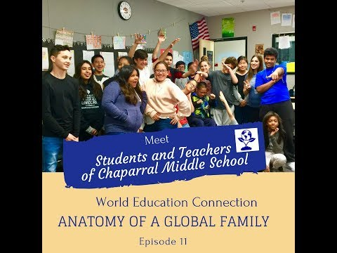 Anatomy Of A Global Family Ep. 11- Chaparral Middle School