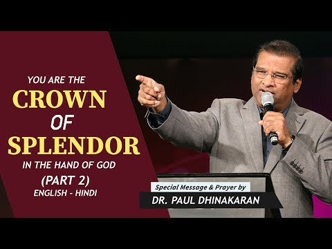 You Are The Crown Of Splendor In The Hand Of God | (English - Hindi) | Dr. Paul Dhinakaran