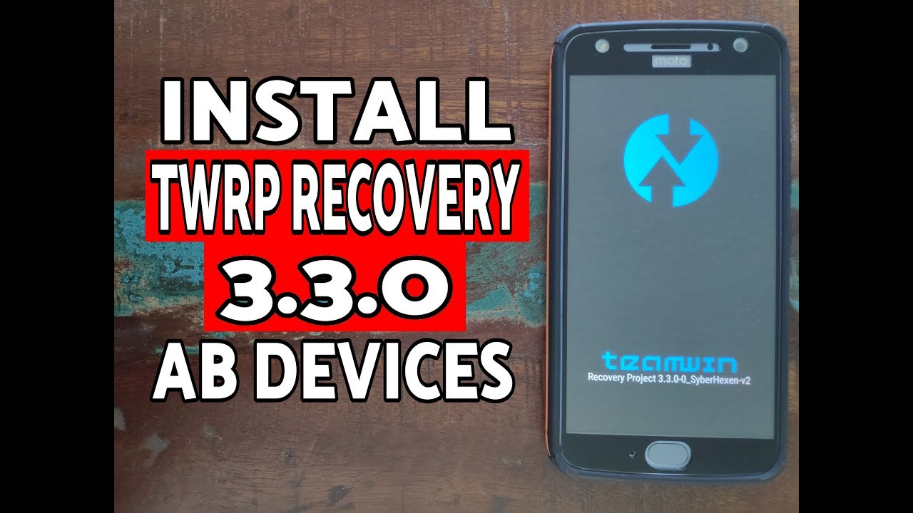 How to Install TWRP Recovery 3 3 0 (& Above) on AB Android Devices