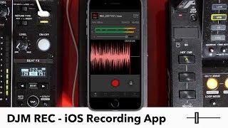 DJM REC Overview - Pioneer DJ's iOS Recording App
