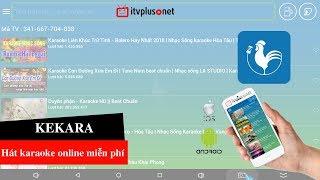 Kekara - Ứng dụng hát karaoke online miễn phí điều khiển qua điện thoại mới - ITVPLUS
