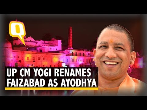 UP's Faizabad District Renamed as Ayodhya: Yogi Adityanath | The Quint