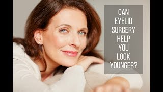 Can Eyelid Surgery Help You Look Younger?