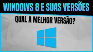 Qual a melhor versão do Windows 8? Confira [2019]