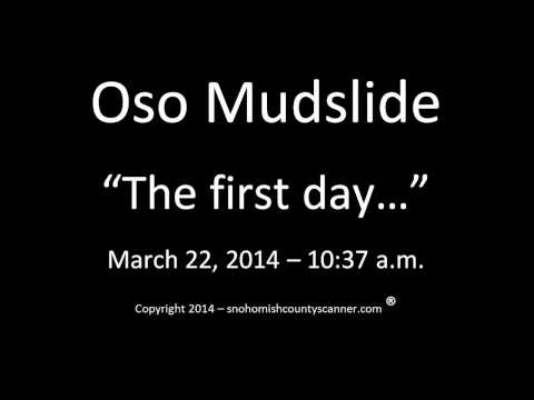 """Oso Mudslide - """"The First Day...."""""""