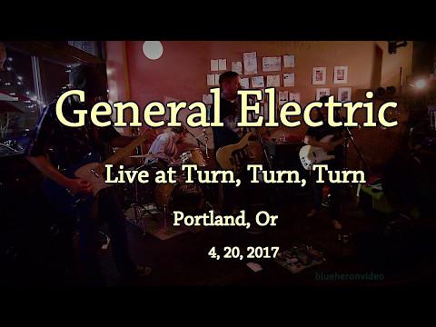 General Electric  -Live-  at Turn, Turn, Turn   4, 20, 2017  -Full Set