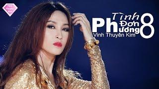 TÌNH ĐƠN PHƯƠNG 8 - Vĩnh Thuyên Kim [MV Official]