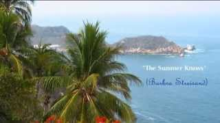 "( Barbra Streisand )   -  "" The Summer Knows """