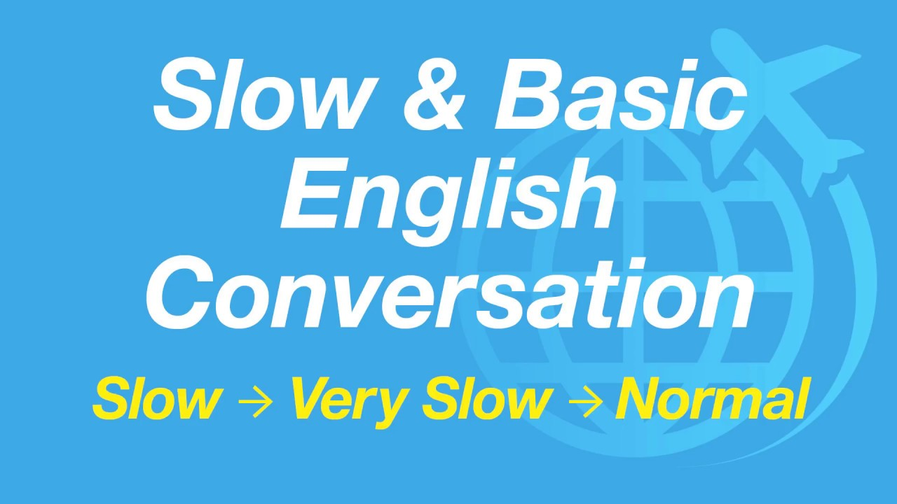 Very Slow and Super Basic English Conversation Practice