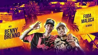 MC´s Benny e Brenno - Foda Maluca (DJ Boka)