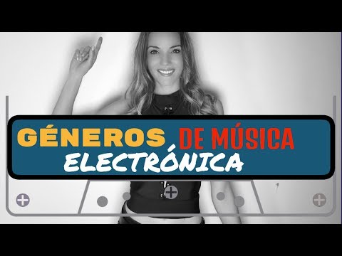 GÉNEROS DE  MÚSICA ELECTRÓNICA
