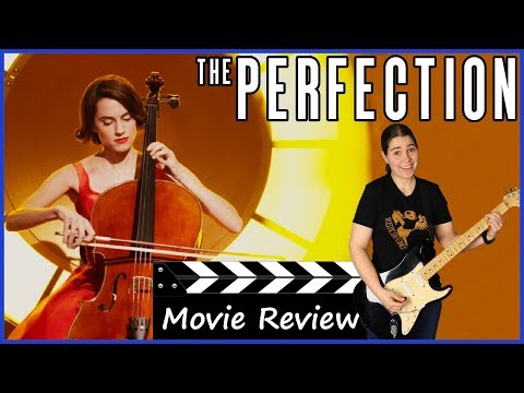 The Perfection (2018) - Netflix Movie Review