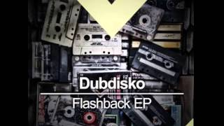 #DMR058: Dubdisko - Flashback (Original Mix)