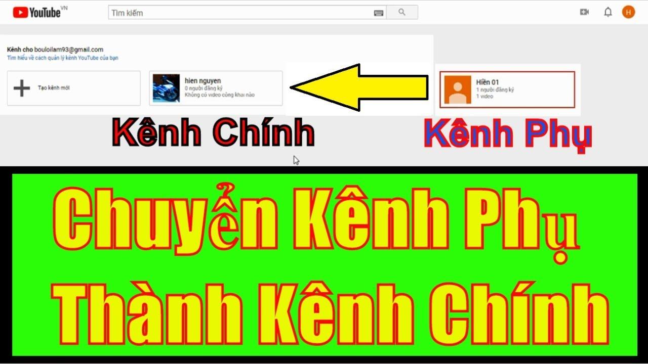 Cách chuyển kênh phụ (kênh thương hiệu) sang kênh chính mới nhất | NGUYỄN VĂN HIỀN