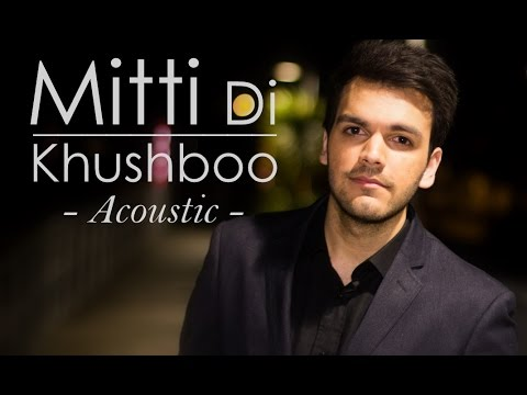 Mitti Di Khushboo | Cover by Avish Sharma...