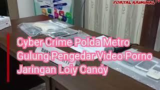 Cyber Crime Polda Metro Gulung Pengedar Video Porno Jaringan Loly Candy