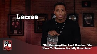 Lecrae - Our Communities Need Mentors, We Have To Become Socially Conscious (247HH Exclusive)