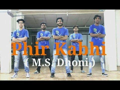 Phir Kabhi - Dance Choreography | M.S. Dhoni |...