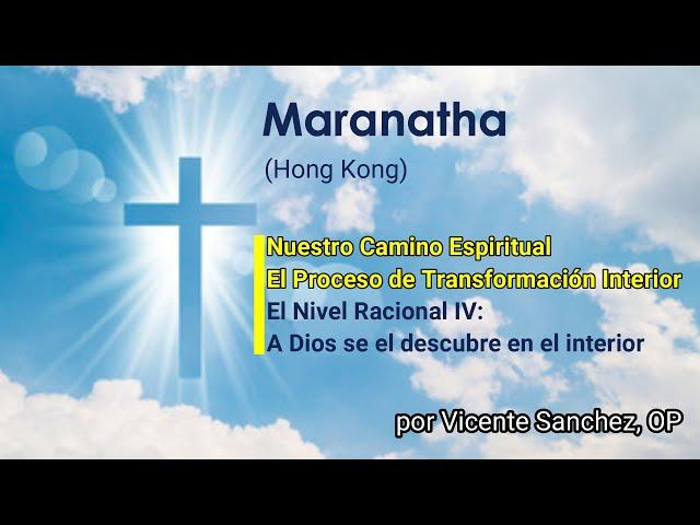09 El Nivel Racional (IV/IV): A Dios se le descubre en el interior.