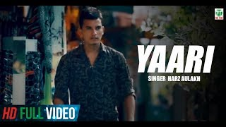 Yaari | Harz Aulakh | Full Song | 2015